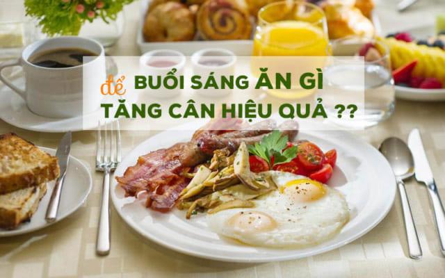 Buổi sáng ăn gì để tăng cân hiệu quả nhất?