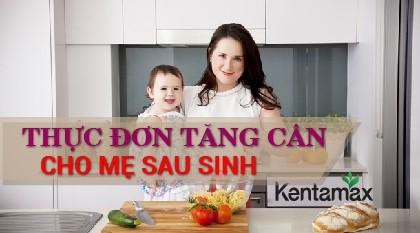 Thực đơn tăng cân cho mẹ sau sinh hiệu quả