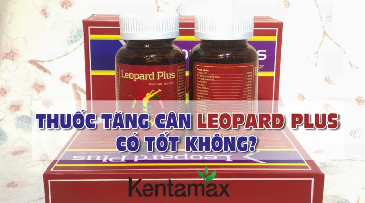 Thuốc tăng cân Leopard plus có tốt không?